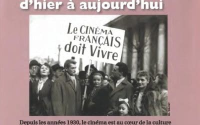 Cinéma et histoire. Histoire commune d'hier à aujourd'hui