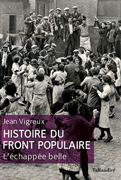 Histoire du Front populaire. L'échappée belle