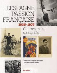 L'Espagne, passion française. 1936-1975