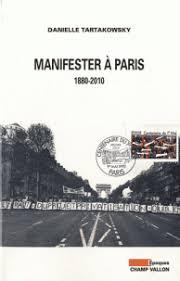 Manifester à Paris. 1880-2010
